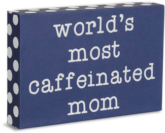 "Caffeinated Mom by Mom Love - 4"" x 6"" Plaque"