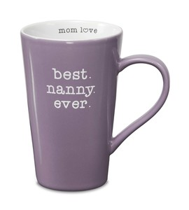 Best Nanny by Mom Love - 18 oz Latte Cup