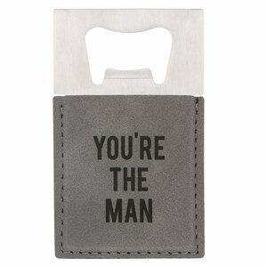 "You're the Man by Man Made - 2"" x 3.5"" Bottle Opener Magnet"