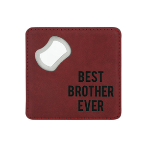 "Best Brother by Man Made - 4"" x 4"" Bottle Opener Coaster"
