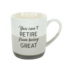 You Can't Retire by Retired Life - 15 oz. Mug