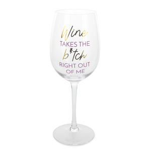Right Out of Me by My Kinda Girl - 12 oz Crystal Wine Glass