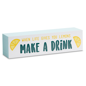 "Make a Drink by Livin' on the Wedge - 6"" x 1.5"" Plaque"