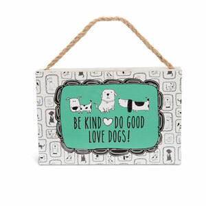 "Kind Good Dogs by It's Cats and Dogs - 6"" x 4"" Plaque"