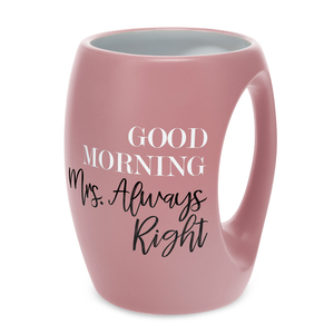 Mrs. Always Right by Good Morning - 16 oz Mug
