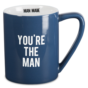 You're The Man by Man Made - 18 oz. Mug