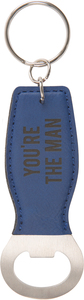 You're the Man by Man Made - Bottle Opener Keyring