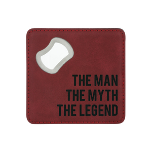 "The Legend by Man Made - 4"" x 4"" Bottle Opener Coaster"