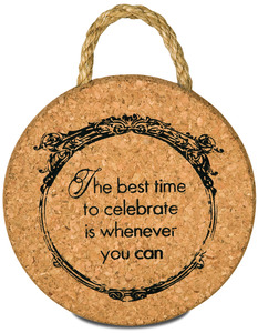 "Celebrate by Wine All The Time - 6"" Cork Trivet"