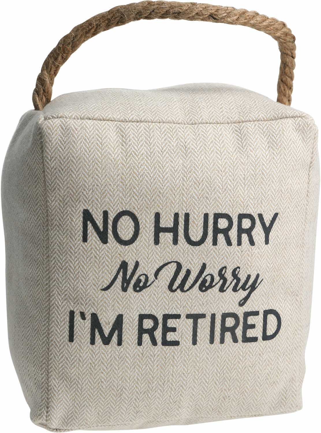 "No Hurry by Retired Life - No Hurry - 5"" x 6"" Door Stopper"