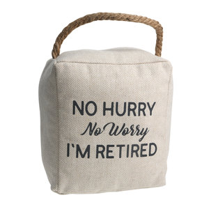 "No Hurry by Retired Life - 5"" x 6"" Door Stopper"