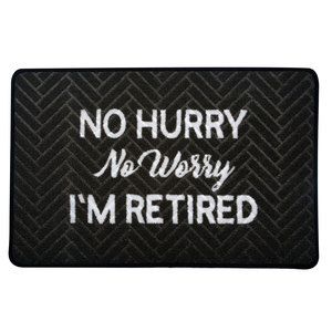 "No Hurry by Retired Life - 27.5"" x 17.75""   Floor Mat"