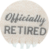 Officially by Retired Life - CloseUp