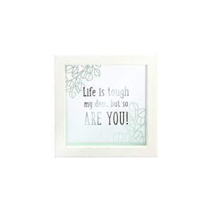 "Life is Tough by Faith Hope and Healing - 5"" x 5"" Framed Glass Plaque"