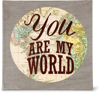 "You are my World by Global Love - 5"" x 5"" Canvas Plaque"