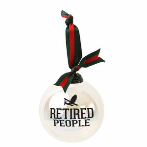 "Retired People by We People - 4"" Iridescent Glass Ornament"