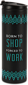 Born to Shop by Pretty Inappropriate - 14 oz Travel Mug