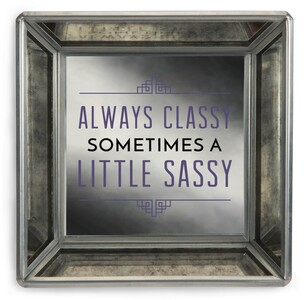 "Classy and Sassy by Pretty Inappropriate - 4"" Mirrored Tray"