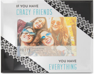 "Crazy Friends by Pretty Inappropriate - 9"" x 7"" Mirror Frame (Holds a 6"" x 4"" Photo)"