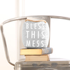 Bless this Mess by Open Door Decor - Scene