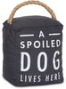 Spoiled Dog by Open Door Decor -