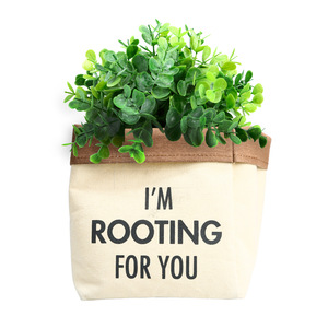 "Rooting For You by Open Door Decor - Canvas Planter Cover (Holds a 6"" Pot)"