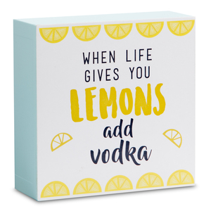 "Add Vodka by Livin' on the Wedge - 4"" x 4"" Plaque"