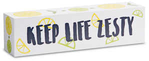 "Keep Life Zesty by Livin' on the Wedge - 6"" x 1.5"" Plaque"
