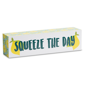 "Squeeze the Day by Livin' on the Wedge - 6"" x 1.5"" Plaque"