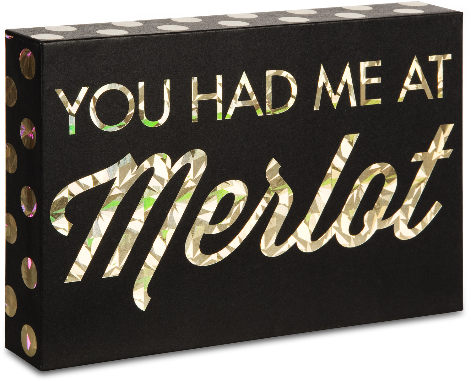 "You Had me at Merlot by Hiccup - You Had me at Merlot - 6"" x 4"" Plaque"
