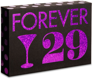 "Forever 29 by Hiccup - 6"" x 4"" Plaque"