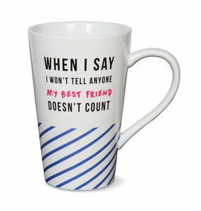 My Best Friend Doesn't Count by Girlfinds - 18 oz. Mug