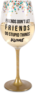 Friends Don't Let Friends by Girlfinds - 12 oz Wine Glass