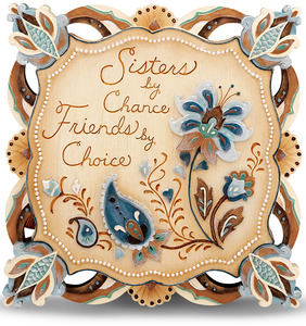 "Sisters by Perfectly Paisley - 4"" x 4"" Self Standing Plaque"