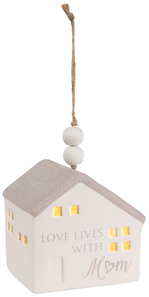 "Mom by Love Lives Here - 3.75"" LED Lit Hanging Porcelain House"