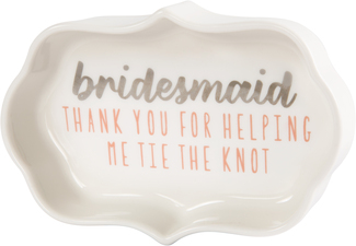 "Bridesmaid by Best Kept Trinkets - 4"" Trinket Dish"